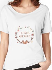 Eat Nuts, Kick Butts Women's Relaxed Fit T-Shirt