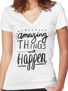 Amazing Things Will Happen Women's Fitted V-Neck T-Shirt