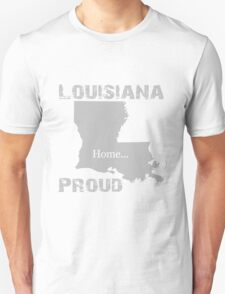 Louisiana Proud Home Tee Unisex T-Shirt