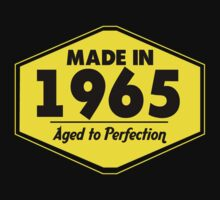 """Made in 1965 - Aged to Perfection"" Collection #51046 by mycraft"