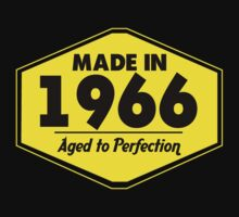 """Made in 1966 - Aged to Perfection"" Collection #51047 by mycraft"