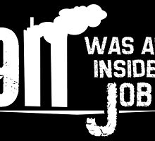 9/11 Was An Inside Job by tinaodarby