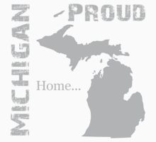 Michigan Proud Home Tee by bennetthuskers