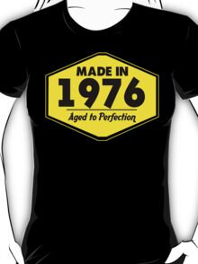 """""""Made in 1976 - Aged to Perfection"""" Collection #51057 T-Shirt"""