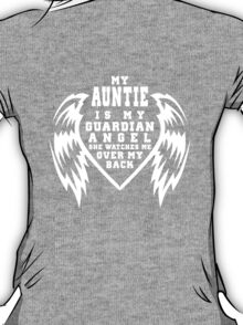 """""""My Auntie is my Guardian Angel, She watches over my back"""" Collection #21003B T-Shirt"""