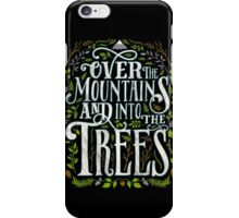 Over The Mountains And Into The Trees iPhone Case/Skin