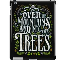 Over The Mountains And Into The Trees iPad Case/Skin