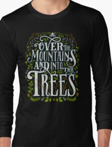 Over The Mountains And Into The Trees Long Sleeve T-Shirt