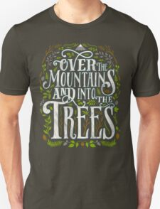 Over The Mountains And Into The Trees T-Shirt