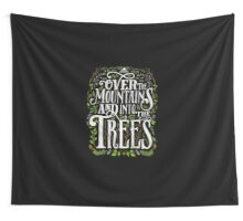 Over The Mountains And Into The Trees Wall Tapestry