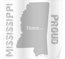 Mississippi Proud Home Tee Poster