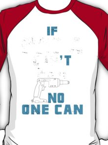 If Papa Can't Fix It No One Can - Tshirt & Hoodies T-Shirt