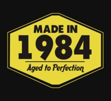 """Made in 1984 - Aged to Perfection"" Collection #51065 by mycraft"