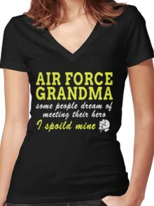 AIR FORCE GRANDMA SOME PEOPLE DREAM OF MEETING THEIR HERO I SPOILED MINE Women's Fitted V-Neck T-Shirt