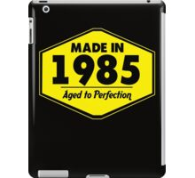 """Made in 1985 - Aged to Perfection"" Collection #51066 iPad Case/Skin"
