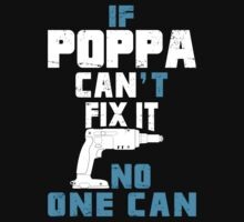 If Poppa Can't Fix It No One Can - Funny Tshirt by custom222