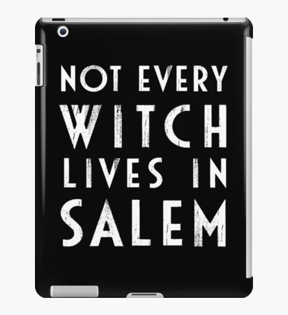 Not Every Witch Lives In Salem iPad Case/Skin