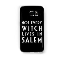 Not Every Witch Lives In Salem Samsung Galaxy Case/Skin