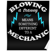 BLOWING A TRANNY MEANS SOMETHING DIFFERENT TO A MECHANIC Poster