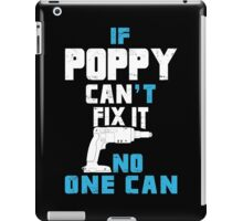 If Poppy Can't Fix It No One Can - Funny Tshirt iPad Case/Skin