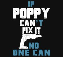 If Poppy Can't Fix It No One Can - Funny Tshirt by custom222
