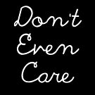 Don't Even Care by Cara McGee