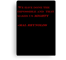 we have done the impossible Canvas Print