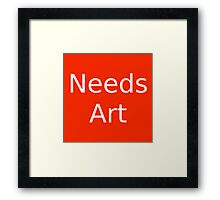 Needs Art Framed Print