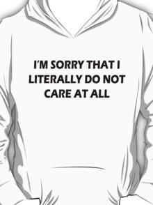 I really do not care T-Shirt