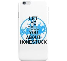 Let me tell you... iPhone Case/Skin