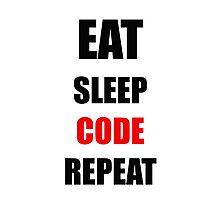 EAT SLEEP CODE REPEAT Photographic Print