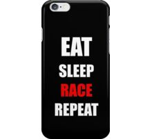 EAT SLEEP RACE REPEAT iPhone Case/Skin