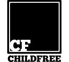 CF for ChildFree, Bitches Photographic Print