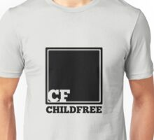 CF for ChildFree, Bitches Unisex T-Shirt