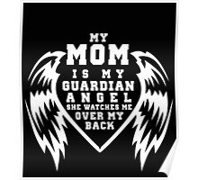 """""""My Mom is my Guardian Angel, She watches over my back"""" Collection #210026B Poster"""