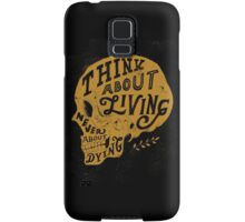 Think About Living Samsung Galaxy Case/Skin