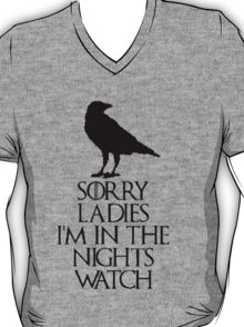 sorry ladies...i'm in the nights watch(2nd version) T-Shirt
