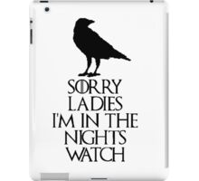 sorry ladies...i'm in the nights watch(2nd version) iPad Case/Skin