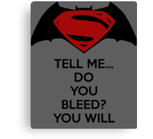 Batman v Superman - Do You Bleed Canvas Print