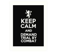 Keep Calm And Demand Trial By Combat - Tshirts & Hoodies Art Print