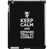 Keep Calm And Demand Trial By Combat - Tshirts & Hoodies iPad Case/Skin
