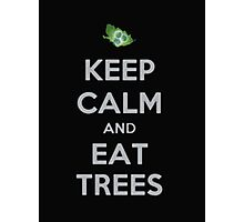 Keep Calm And Eat Trees - Tshirts & Hoodies Photographic Print