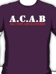 ACAB - All Cops Are Bastards T-Shirt