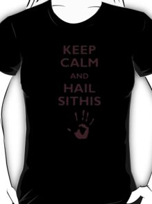 Keep Calm And Hail Sithis - Tshirts & Hoodies T-Shirt