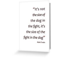 Mark Twain - size of the fight in the dog... (Amazing Sayings) Greeting Card