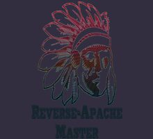 Reverse Apache Master Unisex T-Shirt