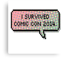 I survived comic con 2014 Canvas Print