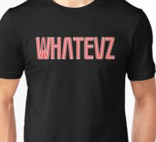 Whatevz #2 Unisex T-Shirt