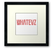 Whatevz #2 Framed Print