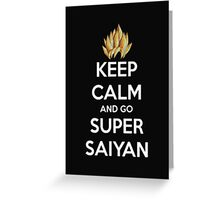 Keep Calm And Go Super Saiyan   - Tshirts & Hoodies Greeting Card